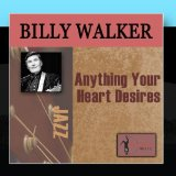 Anything Your Heart Desires Lyrics Billy Walker