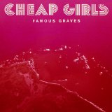Famous Graves Lyrics Cheap Girls