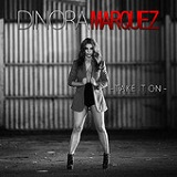 Take It On (Single) Lyrics Dinora Marquez