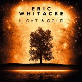 Light & Gold Lyrics Eric Whitacre
