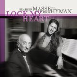 Lock My Heart Lyrics Heather Masse & Dick Hyman
