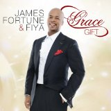 Grace Gift Lyrics James Fortune & FIYA