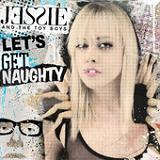 Let's Get Naughty (Single) Lyrics Jessie & The Toy Boys