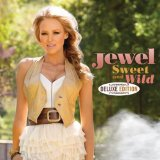 Sweet And Wild Lyrics JEWEL
