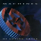 Machines Of Loving Grace Lyrics Machines Of Loving Grace