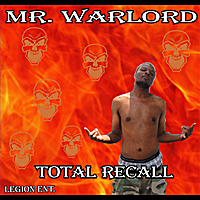 Total Recall Lyrics Mr. Warlord
