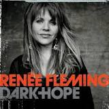Dark Hope Lyrics Renee Fleming