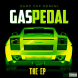 Gas Pedal - The EP Lyrics Sage the Gemini