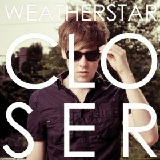 Closer (Single) Lyrics Weatherstar