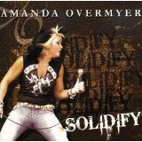Solidify Lyrics Amanda Overmyer