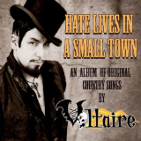 Hate Lives in a Small Town Lyrics Aurelio Voltaire