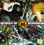 Regenerator Lyrics Autopilot Off