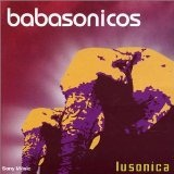 Lusonica Lyrics Babasonicos