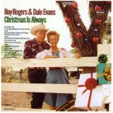 Christmas Is Always Lyrics Dale Evans & Roy Rogers