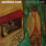 Trapped Flame Lyrics Georgia Fair