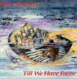 Till We Have Faces Lyrics Hackett Steve