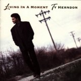 Living In A Moment Lyrics Herndon Ty
