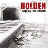 Selling To Miners Lyrics Holden