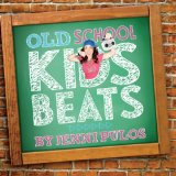 Old School Kids Beats Lyrics Jenni Pulos