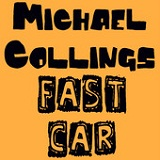 Fast Car (Single) Lyrics Michael Collings