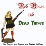 Red Roses and Dead Things Lyrics Seanan McGuire