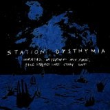 Overhead, Without Any Fuss, The Stars Were Going Out Lyrics Station Dysthymia