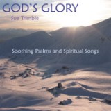 God's Glory Lyrics Sue Trimble