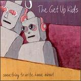Something To Write Home About Lyrics The Get Up Kids