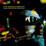 International (New York, London, Paris) Lyrics The Nomad Nipples