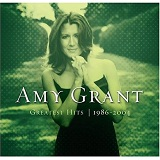 Greatest Hits: 1986-2004 Lyrics Amy Grant