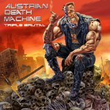 Triple Brutal Lyrics Austrian Death Machine