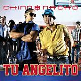 Tu Angelito (Single) Lyrics Chino Y Nacho