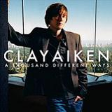 A Thousand Different Ways Lyrics Clay Aiken
