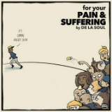 For Your Pain & Suffering (EP) Lyrics De La Soul