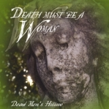Death Must Be A Woman Lyrics Dead Men's Hollow