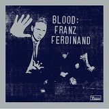 Blood Lyrics Franz Ferdinand