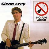 No Fun Aloud Lyrics Glenn Frey