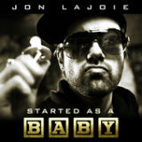 Started as a Baby (Single) Lyrics Jon Lajoie