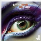 Miscellaneous Lyrics Junior Jack Feat. Robert Smith
