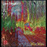 Wu Wei Lyrics Lee Negin