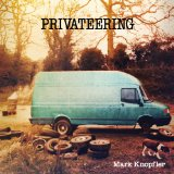 Privateering Lyrics Mark Knopfler