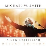 A New Hallelujah Lyrics Michael W. Smith