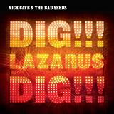 Dig Lazarus Dig Lyrics Nick Cave and the Bad Seeds