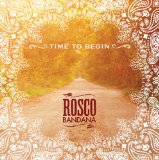 Time to Begin Lyrics Rosco Bandana