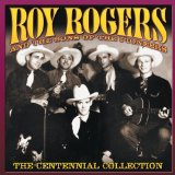 Centennial Collection Lyrics Roy Rogers