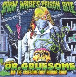 Featuring: Dr. Gruesome And The Gruesome Gory Horror Show Lyrics Snow White's Poison Bite