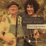 Banjo Diary: Lessons From Tradition Lyrics Stephen Wade