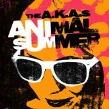 Animal Summer Lyrics The A.K.A.s