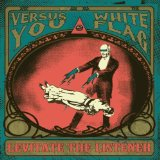 Levitate The Listener (Versus You/White Flag) (Split) Lyrics Versus You