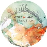 Versus Lyrics Wolf + Lamb